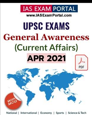 General Awareness for UPSC Exams - APR 2021