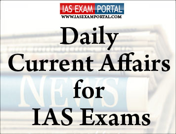 Daily Current Affairs for IAS Exams