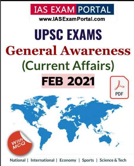 General Awareness for UPSC Exams - FEB 2021