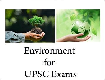 Environment for UPSC Exams