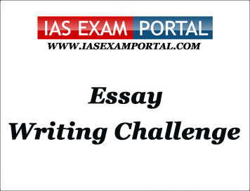Weekly IAS Mains Essay Writing Challenge