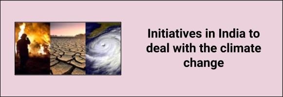 Initiatives in India to deal with the climate change